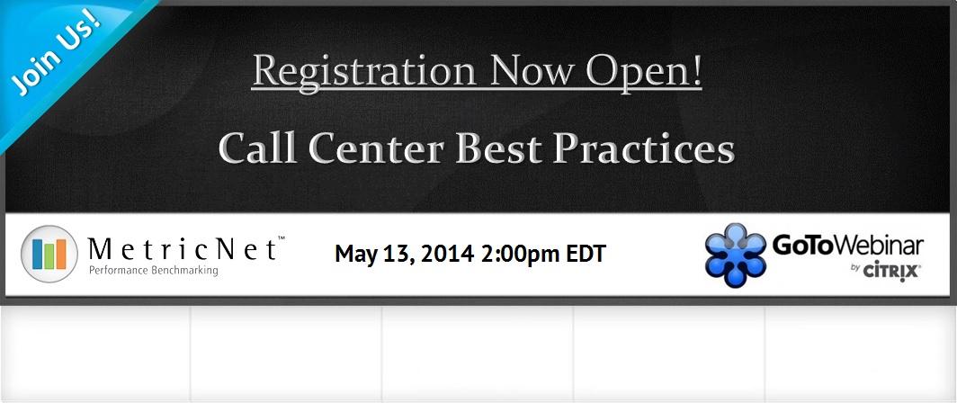 Registration now open Call Center Best Practices Webcast MetricNet