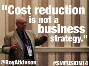 FUSION14 Roy Atkinson Cost reduction quote